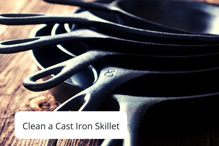 Clean a Cast Iron Skillet